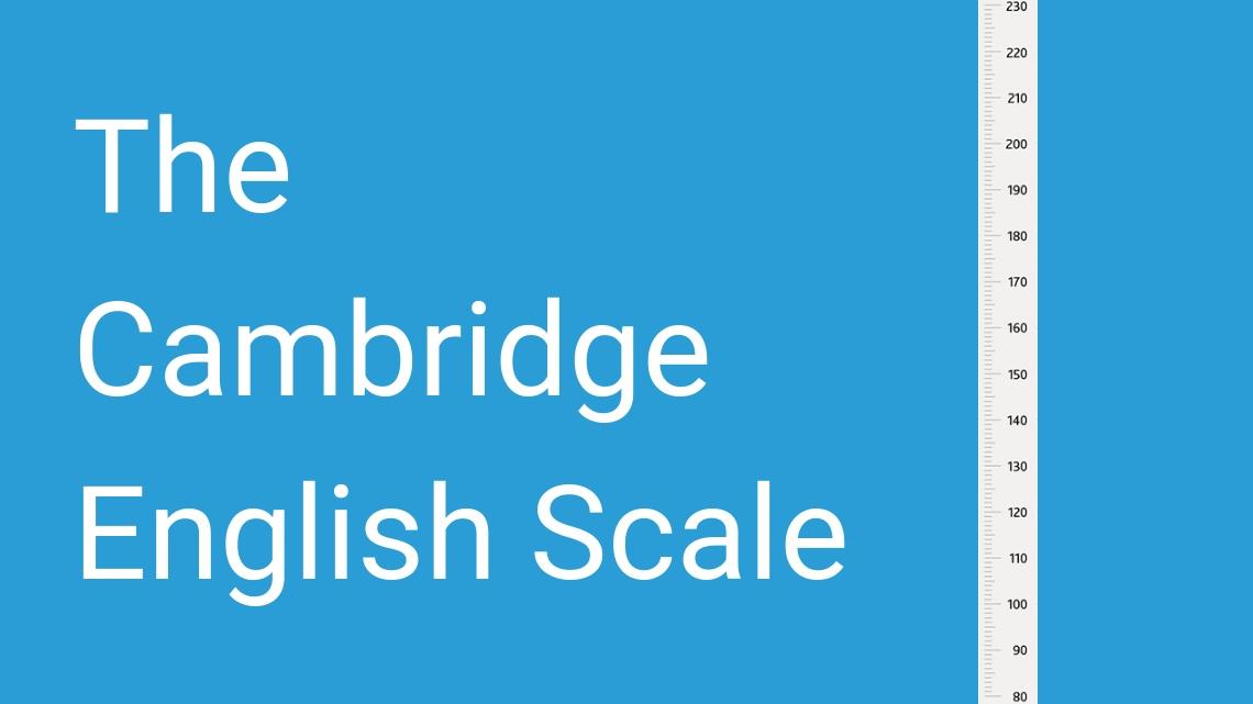 Cambridge English Scale, escala exámenes de Cambridge
