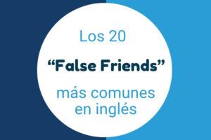 Los 20 False Friends más comunes en inglés
