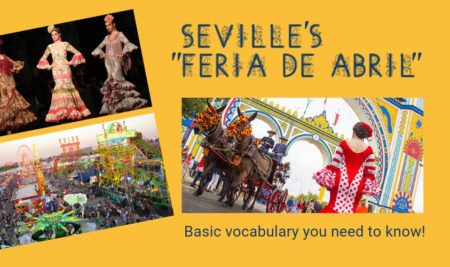 Seville's Feria de Abril: Basic vocabulary you need to know!