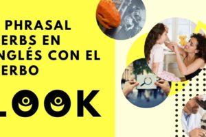 9 phrasal verbs en inglés con el verbo Look-1