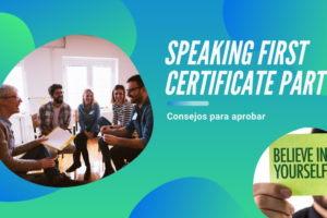 Speaking First Certificate Part 1 – Consejos para aprobar