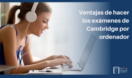11 Ventajas de hacer los exámenes de Cambridge por ordenador