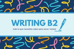 writing b2 sacar buena nota en el examen