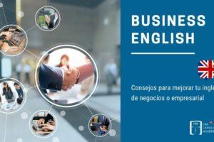 Consejos para mejorar tu inglés de negocios o empresarial