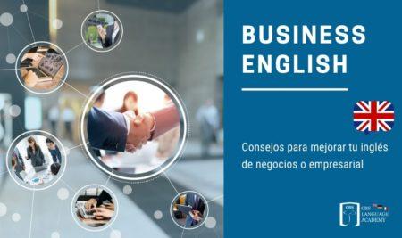 7 Consejos para mejorar tu inglés de negocios o empresarial