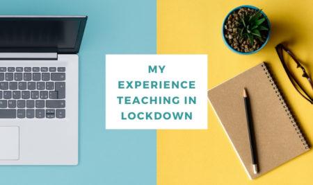 My experience teaching in lockdown