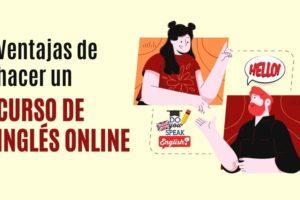 Ventajas de hacer un curso de inglés online
