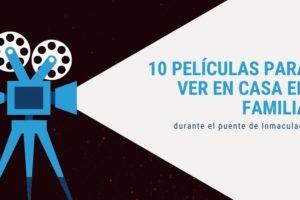 10 películas para ver en casa en familia durante el puente de Inmaculada