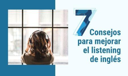 7 Consejos para mejorar el listening de inglés