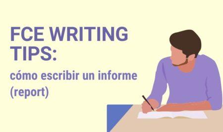 FCE WRITING TIPS: cómo escribir un informe (report)