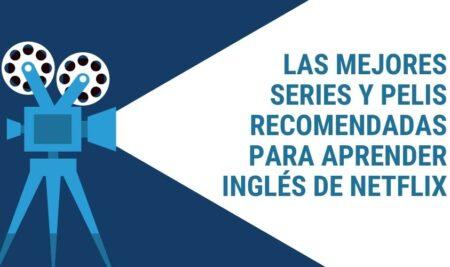 Las mejores series y pelis recomendadas para aprender inglés de Netflix